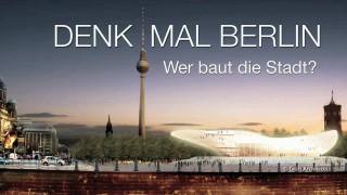 Film-Nachmittag im Aedes Network Campus Berlin: Denk Mal Berlin – Wer baut die Stadt?