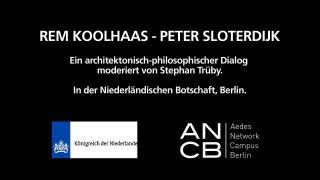 Koolhaas / Sloterdijk: Ein architektonisch-philosophischer Dialog