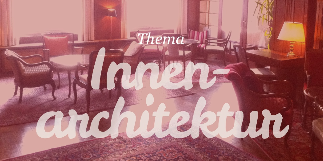 Thema innenarchitektur innenarchitekten interior design for Innenarchitektur was ist das