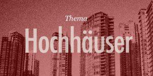 Thema: Hochhäuser / Hochhaus-Architektur
