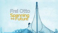 """Neuer Dokumentarfilm: """"Frei Otto: Spanning the future"""""""